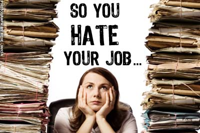What To Do If You Hate Your Job: Why Playing It Safe Doesn